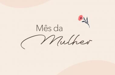Mês da Mulher: campanha doará recursos para instituições de apoio às mulheres